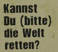 bitte_welt_retten